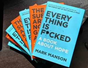 Everything is F*cked: A Book About Hope byMark Manson